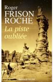 FRISON-ROCHE Roger - La piste oubliée (édition poche 2012)