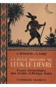 SENGHOR Léopold Sedar, SADJI Abdoulaye - La belle histoire de Leuk-le-lièvre: cours élémentaire des écoles d'Afrique noire
