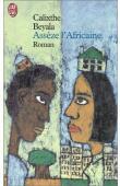 BEYALA Calixthe - Assèze l'africaine (éditionde 2002)