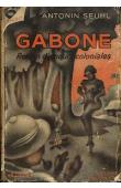 SEUHL Antonin - Gabone. Roman d'amours coloniales