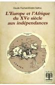 FLUCHARD Claude, SALIFOU André - L'Europe et l'Afrique du XVème siècle aux indépendances