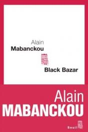 MABANCKOU Alain - Black bazar