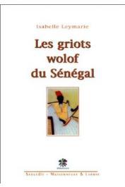 LEYMARIE Isabelle - Les griots Wolof du Sénégal