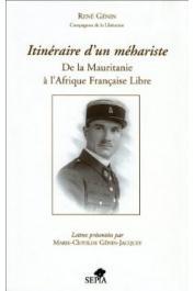 GENIN René - Itinéraire d'un méhariste. De la Mauritanie à l'Afrique Française libre. Lettres présentées par Marie-Clotilde Génin-Jacquey
