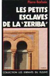BARBAIX Pierre - Les petits esclaves de la Zériba