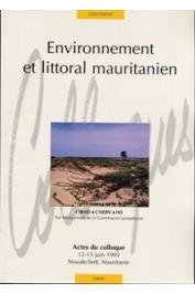 COLAS François (Editeur scientifique) - Environnement et littoral mauritanien. Actes du Colloque, 12-13 juin 1995. Nouakchott