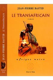 BASTID Jean-Pierre - Le transafricain