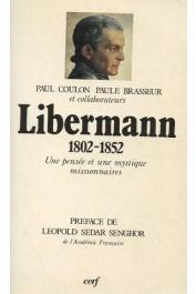 COULON Paul, BRASSEUR Paule - Libermann: 1802-1852, une pensée et une mystique missionnaires