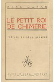MARAN René - Le petit roi de chimérie