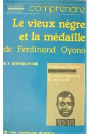 MINYONO-NKODO Mathieu-François - Le vieux nègre et la médaille de Ferdinand Oyono