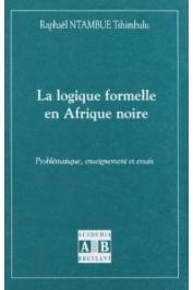 NTAMBUE TSHIMBULU Raphael - La logique formelle en Afrique noire: problématique, enseignements et essais