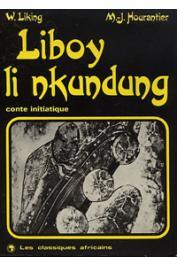 HOURANTIER Marie-José, WEREWERE-LIKING - Liboy li nkundung: conte initiatique