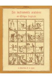 Cahiers ORSTOM sér. Sci. hum., vol. 20, n° 3-4 - Les instruments aratoires en Afrique tropicale, la fonction et le signe