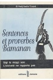 TRAORE El Hadj Sadia - Sentences et proverbes Bamanan, l'oisiveté ne rapporte pas / Sigi te mogo son
