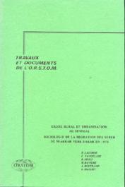Exode rural et urbanisation au Sénégal: sociologie de la migration des Serer de Niakhar vers Dakar en 1970