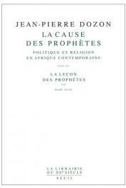 DOZON Jean-Pierre, AUGE Marc - La cause des prophètes: politique et religion en Afrique contemporaine, suivi de La leçon des prophètes (Marc Augé)