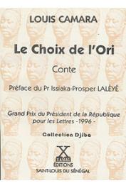 CAMARA Louis - Le choix de l'Ori, conte. Grand Prix du Président de la République pour les Lettres - 1996