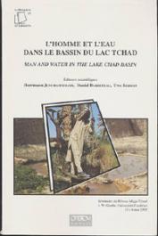 Actes du 8eme Séminaire du réseau Méga-Tchad. - L'homme et l'eau dans le bassin du Lac Tchad / Man and Water in the Lake Chad Bassin