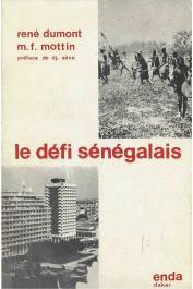 DUMONT René, MOTTIN Marie-France - Le défi sénégalais: reconstruire les terroirs, libérer les paysans