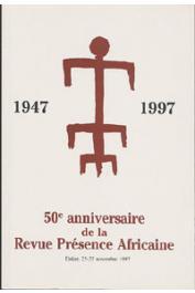 50e anniversaire de la revue Présence Africaine. Colloque de Dakar, 25-27 novembre 1997