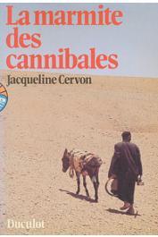 CERVON Jacqueline - La marmite des cannibales