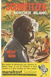 DUINO Michel - Schweitzer, le sorcier blanc
