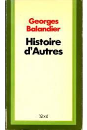 BALANDIER Georges - Histoires d'autres