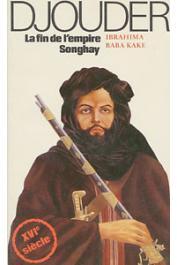 KAKE Ibrahima Baba - Djouder, la fin de l'empire Songhay