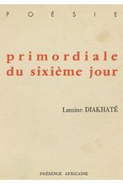 DIAKHATE Lamine - Primordiale du sixième jour. Poésie