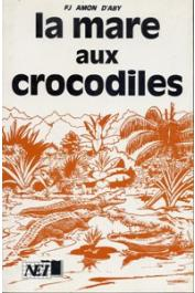 AMON D'ABY F.J. - La mare aux crocodiles, contes et légendes populaires de Côte d'Ivoire