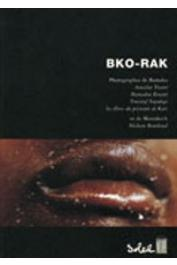 TRAORE Amadou, KONATE Mamadou, SOGODOGO Youssouf et Alia, POTOSKI Antonin (texte) - Bko-Rak: photographies de Bamako et de Marrakech
