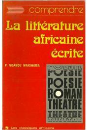 NGANDU-NKASHAMA Pius - Comprendre la littérature africaine écrite