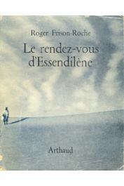 FRISON-ROCHE Roger - Le rendez-vous d'Essendilène