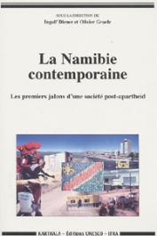 DIENER Ingolf, GRAEFE Olivier, (sous la direction de) - La Namibie contemporaine. Les premiers jalons d'une société post-apartheid