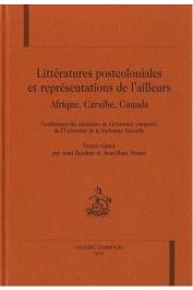 Littératures postcoloniales et représentations de l'Ailleurs: Afrique, Caraïbe, Canada: conférences du séminaire de littérature comparée de l'Université de la Sorbonne nouvelle