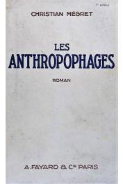 MEGRET Christian - Les anthropophages