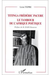 YEPRI Léon - Titinga Frédéric Pacere. Le tambour de l'Afrique poétique
