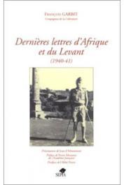 GARBIT François - Dernières lettres d'Afrique et du Levant (1940-41)