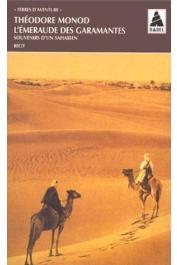 MONOD Théodore - L'émeraude des Garamantes. Souvenirs d'un saharien