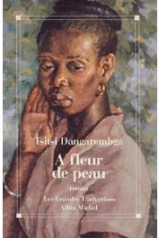 DANGAREMBGA Tsitsi - A fleur de peau