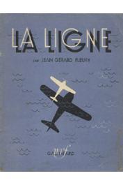FLEURY Jean-Gérard - La ligne: Mermoz, Guillaumet, Saint-Exupéry et leurs compagnons d'épopée (édition brochée)
