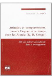 OKONDO Emmanuel - Attitudes et comportements envers l'argent et le temps chez les Atetela (R.D. Congo): rôle des facteurs socio-culturels dans le développement