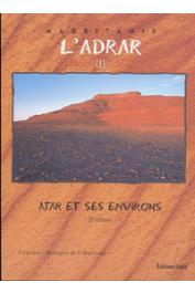 FALL Abdallahi, CORMILLOT André, OULD BEYROUK Mohamed Adnan - L'Adrar: 1. Atar et ses environs (2e édition)