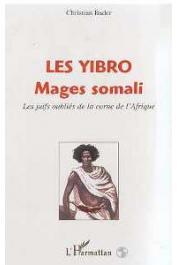 BADER Christian - Les Yibro, mages somali: les juifs oubliés de la Corne de l'Afrique