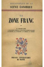 BLOCH-LAINE François, (sous la direction de) - La zone franc