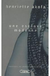 AKOFA Henriette, BROCA Olivier de - Une esclave moderne