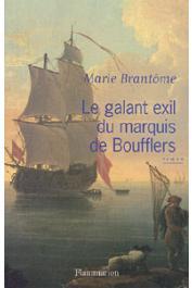 BRANTÔME Marie - Le galant exil du marquis de Boufflers