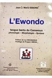 ESSONO Jean-Marie - L'Ewondo: langue bantu du Cameroun: phonologie, morphologie, syntaxe