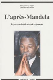 DARBON Dominique, (sous la direction de) - L'après-Mandela. Enjeux sud-africains et régionaux