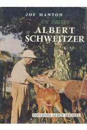 MANTON Joe - Un destin: Albert Schweitzer